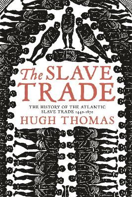 The Slave Trade - Thomas, Hugh