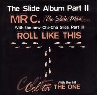 The Slide Album, Pt. 2 - Mr. C the Slide Man