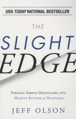 The Slight Edge - Olson, Jeff, and Mann, John David