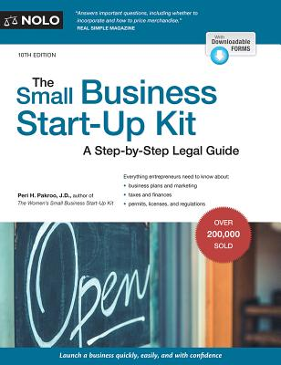 The Small Business Start-Up Kit: A Step-By-Step Legal Guide - Pakroo, Peri