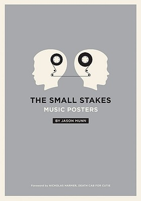 The Small Stakes: Music Posters - Munn, Jason, and Harmer, Nick (Foreword by)