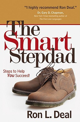 The Smart Stepdad: Steps to Help You Succeed! - Deal, Ron L