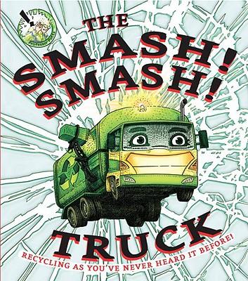 The Smash! Smash! Truck - Potts, Aidan