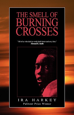 The Smell of Burning Crosses - Harkey, Ira