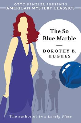 The So Blue Marble - Hughes, Dorothy B, and Penzler, Otto (Introduction by)