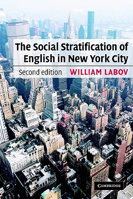 The Social Stratification of English in New York City - Labov, William, Professor