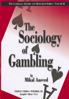 The Sociology of Gambling - Aasved, Mikal J