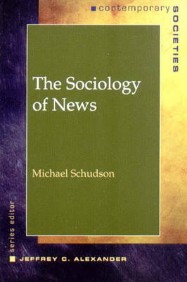 The Sociology of News the Sociology of News - Schudson, Michael