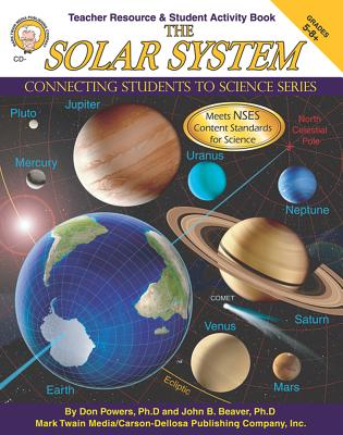 The Solar System, Grades 5 - 8: Connecting Students to Science - Powers, Don, and Beaver, John B, Dr.