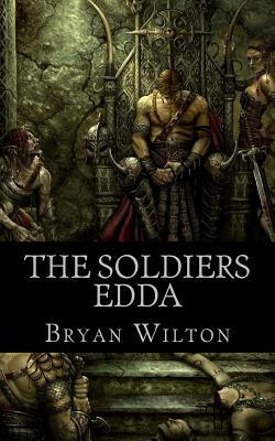 The Soldiers Edda - Wilton, Bryan