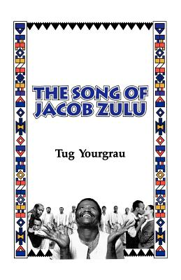 The Song of Jacob Zulu - Yourgrau, Tug