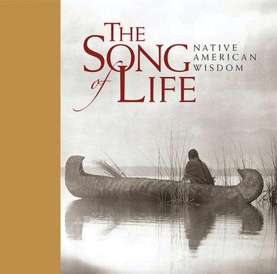 The Song of Life: Native American Wisdom - Exley, Helen (Editor)