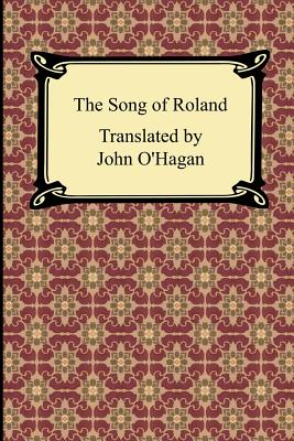The Song of Roland - Anonymous, and O'Hagan, John (Translated by)