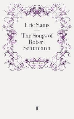 The Songs of Robert Schumann - Sams, Eric
