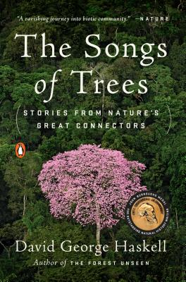 The Songs of Trees: Stories from Nature's Great Connectors - Haskell, David George