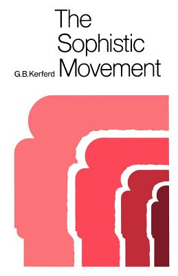 The Sophistic Movement - Kerferd, G B