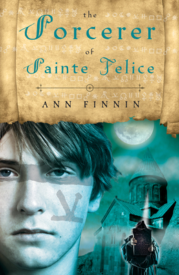 The Sorcerer of Sainte Felice - Finnin, Ann