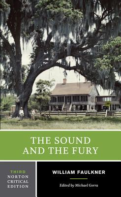 The Sound and the Fury - Faulkner, William, and Gorra, Michael (Editor)
