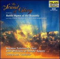 The Sound of Glory - Mormon Tabernacle Choir