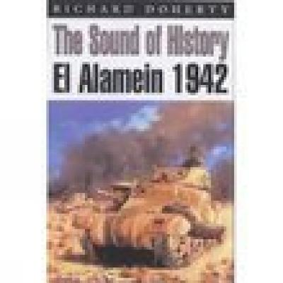 The Sound of History: El Alamein 1942 - Doherty, Richard
