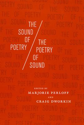 The Sound of Poetry/The Poetry of Sound - Perloff, Marjorie, Professor (Editor)