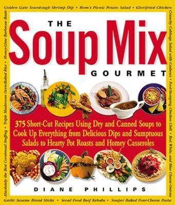 The Soup Mix Gourmet - Phillips, Diane