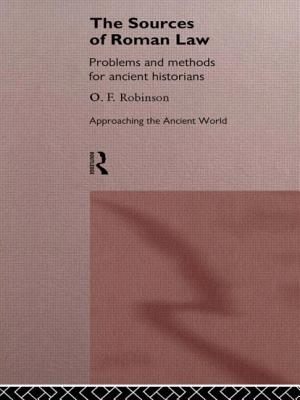 The Sources of Roman Law: Problems and Methods for Ancient Historians - Robinson, O F