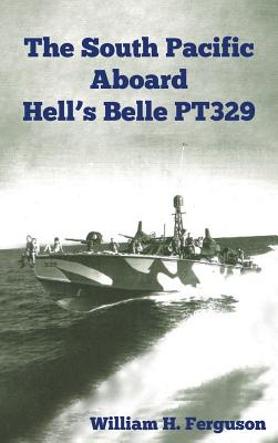 The South Pacific Aboard Hell's Belle Pt329 - Ferguson, William, Professor
