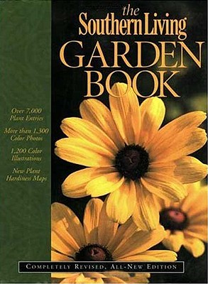 The Southern Living Garden Book: Completely Revised, All-New Edition - Bender, Steve