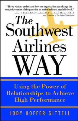 The Southwest Airlines Way - Gittel, Jody Hoffer