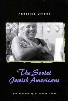 The Soviet Jewish Americans - Orleck, Annelise