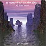 The Space Between Thoughts...A Journey East