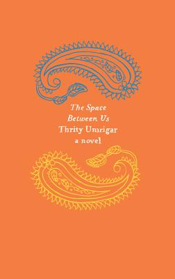 The Space Between Us - Umrigar, Thrity