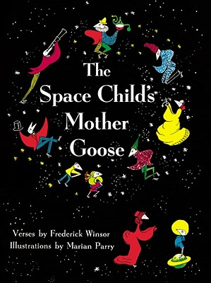 The Space Child's Mother Goose - Winsor, Frederick