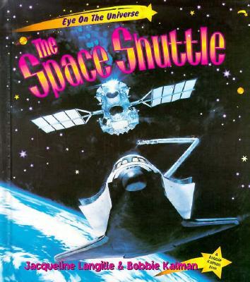 The Space Shuttle - Kalman, Bobbie, and Langille, Jacqueline