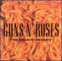 The Spaghetti Incident? - Guns N' Roses
