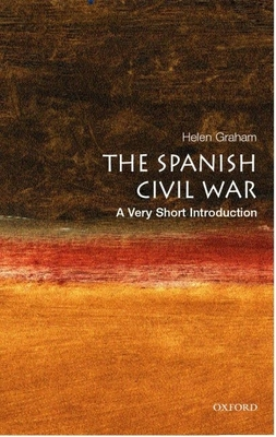 The Spanish Civil War: A Very Short Introduction - Graham, Helen