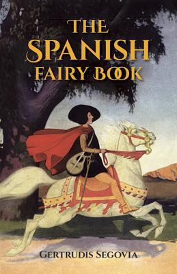 The Spanish Fairy Book - Segovia, Gertrudis