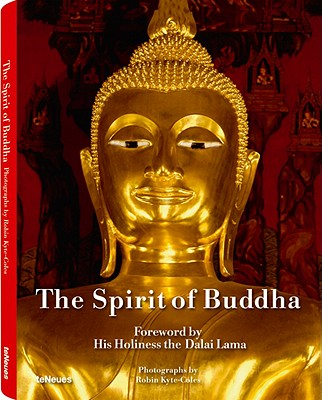 The Spirit of Buddha - Kyte-Coles, Robin (Photographer), and His Holiness the Dalai Lama (Foreword by)