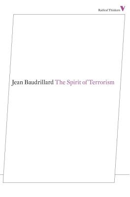 The Spirit of Terrorism - Baudrillard, Jean, Professor, and Turner, Chris, (Ba (Translated by)