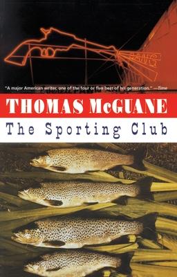 The Sporting Club - McGuane, Thomas