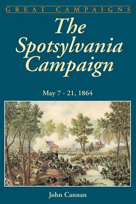 The Spotsylvania Campaign - Cannan, John