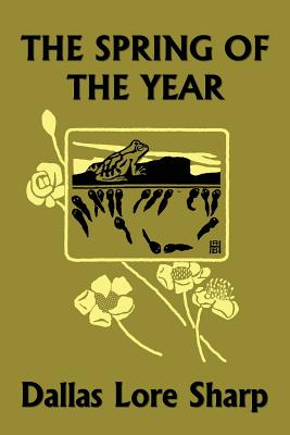 The Spring of the Year (Yesterday's Classics) - Sharp, Dallas Lore