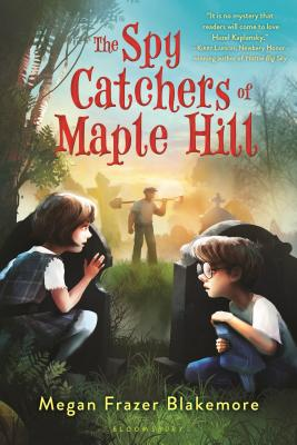 The Spy Catchers of Maple Hill - Blakemore, Megan Frazer