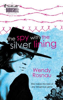 The Spy with the Silver Lining - Rosnau, Wendy