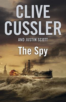 The Spy - Cussler, Clive, and Scott, Justin