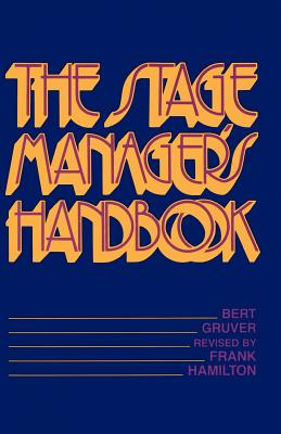 The Stage Manager's Handbook - Gruver, Bert, and Hamilton, Frank (Revised by)