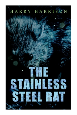 The Stainless Steel Rat - Harrison, Harry