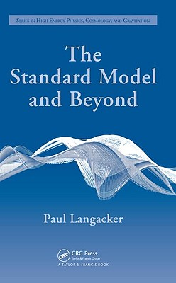 The Standard Model and Beyond - Langacker, Paul