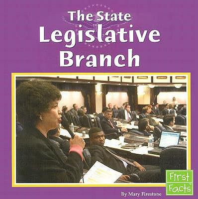 The State Legislative Branch - Firestone, Mary